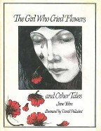 The Girl Who Cried Flowers, and Other Tales