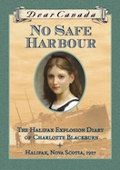 No Safe Harbour: The Halifax Explosion Diary of Charlotte Blackburn