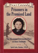 Prisoners in the Promised Land : The Ukrainian Internment Diary of Anya Soloniuk