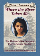 Where the River Takes Me: The Hudson's Bay Diary of Jenna Sinclair