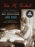 Ida M. Tarbell: The Woman Who Challenged Big Business - And Won!