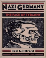 Nazi Germany: The Face of Tyranny