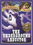 Underground Abductor, The: An Abolitionist Tale about Harriet Tubman