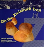 On the Zwieback Trail: A Russian Mennonite Alphabet of Stories, Recipes and Historic Events
