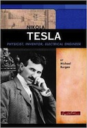 Nikola Tesla: Physicist, Inventor, Electrical Engineer