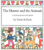 Hunter and the Animals, The: A Wordless Picture Book