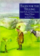Tales for the Telling: Irish Folk and Fairy Stories