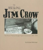 The Rise and Fall of Jim Crow: The African-American Struggle Against Discrimination, 1865-1954