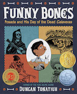 Funny Bones - Posada and His Day of the Dead Calaveras