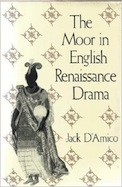 The Moor in English Renaissance Drama