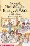 Sound, Heat & Light: Energy at Work