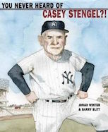You Never Heard of Casey Stengel?!