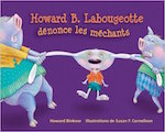 Howard B. Labougeotte denonce les mechants
