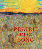 Prairie Dog Song: The Key to Saving North America's Grasslands