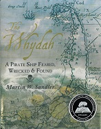 Whydah, The: A Pirate Ship Feared, Wrecked, and Found
