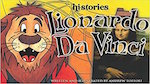 Lionardo Da Vinci: Based on the Life of the Great Artist and Inventor, Leonardo Da Vinci
