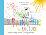 Paint Me a Picture: A Colorful Book of Art Inspiration