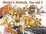 Alaska's Animals, You and I