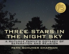 Three Stars in the Night Sky: A Refugee Family's Odyssey of Separation and Reunion