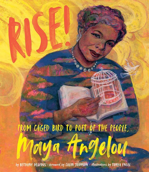 Rise!: From Caged Bird to Poet of the People, Maya Angelou