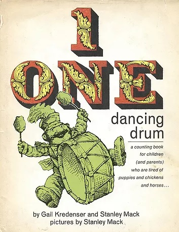 One Dancing Drum: A Counting Book for Children (and Parents) Who Are Tired of Puppies and Chickens and Horses...
