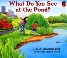 What Do You See at the Pond?
