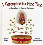 A Porcupine in a Pine Tree: A Canadian 12 Days of Christmas
